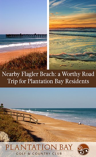 Nearby Flagler Beach: a Worthy Road Trip for Plantation Bay Residents
