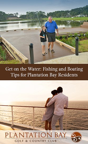 Get on the Water: Fishing and Boating Tips for Plantation Bay Residents