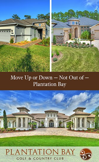 Move Up or Down — Not Out of — Plantation Bay | Plantation Bay Home Sales