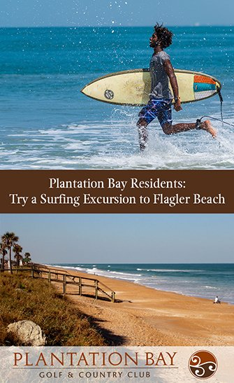 Plantation Bay Residents: Try a Surfing Excursion to Flagler Beach